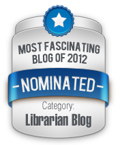 2012 Nominee for Most Fascinated Blog – Library